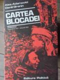 Cartea Blocadei - Ales Adamovici Daniil Granin ,522715