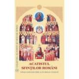Acatistul Sfintilor Romani