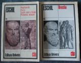 Eschil - Orestia. Rugătoarele. Perșii. Șapte contra Tebei. Prometeu... (2 vol.)