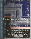 Extrudarea La Rece Si Forjarea Cu Fibraj Continuu - A. Nanu - Tiraj: 2490 Ex.