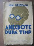 ION PRIBEAGU - ANECDOTE DUPA TIMP (volumul I ) - 1939