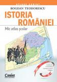 Istoria Romaniei. Mic atlas scolar | Bogdan Teodorescu, Corint