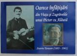 OARECE INFATISARI DIN VIATA SI ZUGRAVELILE UNUI PICTOR CU ALAUTA , STAVRU TARASOV ( 1883 - 1961 ) de AUREL IFRIM , 2014