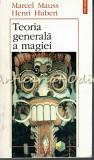 Teoria Generala A Magiei - Marcel Mauss, Henri Hubert