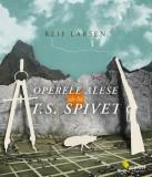 Operele alese ale lui T.S. Spivet   Reif Larsen