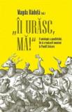 Ii urasc,ma! O antologie a pamfletului. De la cronicarii munteni la Pamfil Seicaru/Magda Raduta
