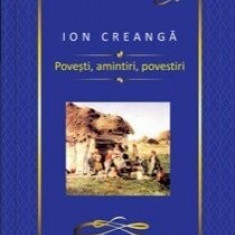 Povesti, amintiri, povestiri/Ion Creanga
