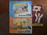 Lot 3 carti instructiuni masini de cusut Ileana si Veronica / R2P5F