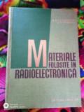 Materiale folosite in radioelectrotehnica-N.P.Bogoroditki,V.V.Pasinkov