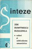 AS - ZOE DUMITRESCU BUSULENGA - SINTEZE, VALORI SI ECHIVALENTE UMANISTICE