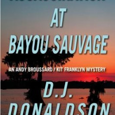 Assassination at Bayou Sauvage