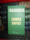 JOSTEIN GAARDNER - LUMEA SOFIEI , TRAD. MIRCEA IVANESCU , 2006