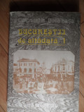 Bucurestii De Altadata 1 - Constantin Bacalbasa ,530825