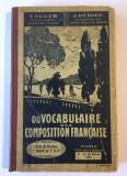 Du Vocabulaire a la Composition Francaise (Paris - 1937, bogat ilustrat!)