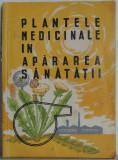Plantele medicinale in apararea sanatatii, 1962, 119 pag.