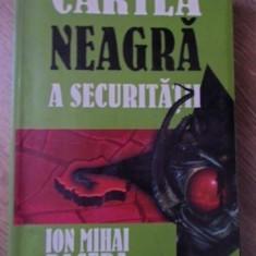 CARTEA NEAGRA A SECURITATII VOL.2 VIATA MEA ALATURI DE GHEORGHIU-DEJ - ION MIHAI