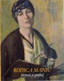 RODICA MANIU (1890 - 1958), PICTURA SI GRAFICA, IULIE - SEPTEMBRIE 2007