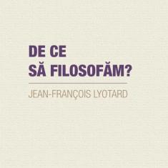De ce să filosofăm?, de Jean‑François Lyotard