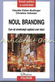 Cumpara ieftin Noul Branding - Claudia Fisher-Buttinger, Christine Vallaster