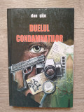 Dan gaju - Duelul condamnatiilor