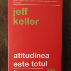 Atitudinea este totul - Jeff Keller, 2018