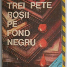 Trei pete rosii pe fond negru – Tonino Benacquista