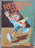 Recreatia Mare// revista pentru copii editata de Teatrul Tandarica