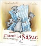 Prietenii lui Nasuc. Vol. 1: Operatiunea Punga/Cristina Elena Gheorghiu