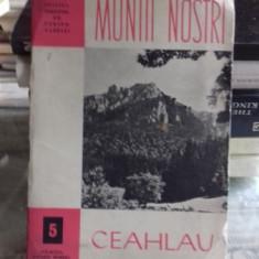 MUNTII NOSTRI. CEAHLAUL