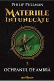 Cumpara ieftin Materiile intunecate III: Ocheanul de ambra/Philip Pullman, Arthur