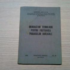 INDRUMATOR TEHNOLOGIC PENTRU PASTRAREA PRODUSELOR HORTICOLE -1989, 120 p.