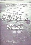Novissima tristia 1948-1989 - Dumitru Oniga (detinut politic; autograf)