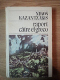 RAPORT CATRE EL GRECO NIKOS KAZANTZAKIS