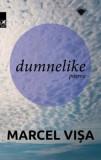 dumnelike. Poeme/Marcel Visa