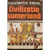 Civilizatia sumeriana - Constantin Daniel