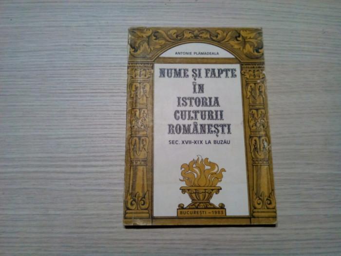 NUME SI FAPTE IN ISTORIA CULTURII ROMANESTI - Antonie Plamadeala (autograf)