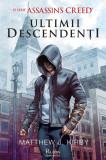 Cumpara ieftin ULTIMII DESCENDENTI. O serie Assassin's Creed