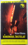 Victor Eftimiu / KIMONOUL ÎNSTELAT (Colecția Crime Scene)