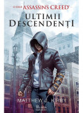 Assassin's Creed. Ultimii descendenti | Matthew J. Kirby, Paladin