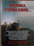 NATIUNEA, ETERNA IUBIRE...-SELECTIA TEXTELOR SI STUDIU INTRODUCTIV DE VLAD HOGEA