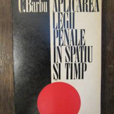 APLICAREA LEGII PENALE IN SPATIU SI TIMP-C.BARBU