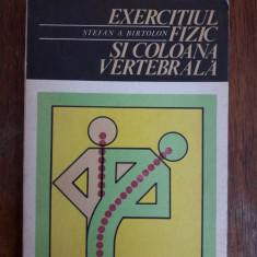 Exercitiul fizic si coloana vertebrala - Stefan Birtolon / R5P3F, Alta editura