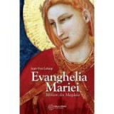 Evanghelia Mariei. Miriam din Magdala - Jean-Yves Leloup