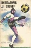 Cumpara ieftin Invingatorul Lui Cruyff - Ioan Chirila