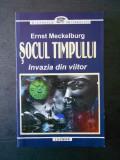 ERNST MECKELBURG - SOCUL TIMPULUI. INVAZIA DIN VIITOR