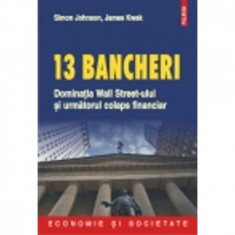 13 bancheri. Dominatia Wall Streeet - Simon Johnson, James Kwak