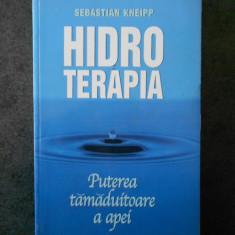 SEBASTIAN KNEIPP - HIDROTERAPIA. PUTEREA TAMADUITOARE A APEI