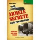 Armele secrete de la Peenemunde - Roger Marty