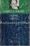 Cumpara ieftin Despre Limita - Gabriel Liiceanu