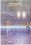 "VAMILE VISULUI - REVISTA CENACLULUI LITERAR ""RAMURI TINERE"" BACAU, NR. 12 2003"
